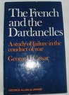The French And The Dardanelles: A Study Of Failure In The Conduct Of War