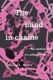 The Mind in Chains: The Autobiography of a Schizophrenic