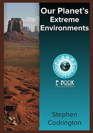 Our Planet's Extreme Environments (Planet Geography Book 6)