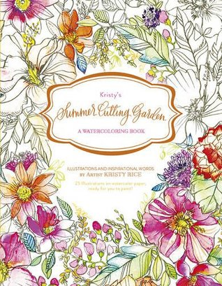 Kristy's Summer Cutting Garden: A Watercoloring Book