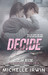Decide (Declan Reede The Untold Story, #0.5) by Michelle Irwin