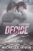 Decide (Declan Reede: The Untold Story, #0.5)
