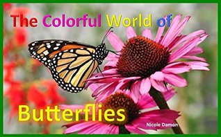 Children's Books: The Colorful World of Butterflies, full-color photos, interesting facts and quotes, picture book for kids, nature : Bedtime stories, ... reading, baby books, for children ages 2-6