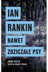 Nawet zdziczałe psy by Ian Rankin