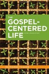 The Gospel-Centered Life Participant's Guide by Robert H. Thune
