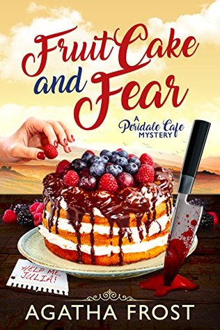 Fruit Cake and Fear (Peridale Cafe Mystery #8)