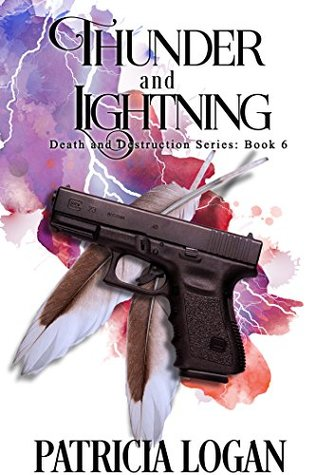 Book Review: Thunder and Lightning (Death and Destruction #6) by Patricia Logan