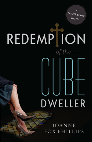 Redemption of the Cube Dweller by Joanne Fox Phillips