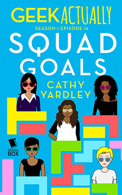 Squad Goals (Geek Actually #1.13)