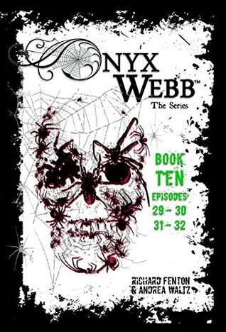 Onyx Webb: Book Ten: Episodes 29, 30, 31 & 32