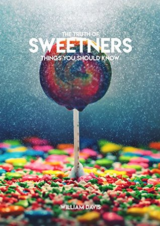 The Truth Of Sweetners Things You Should Know