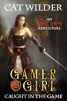 Gamer Girl Caught in the Game by Cat Wilder