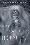 These Deathless Bones cover