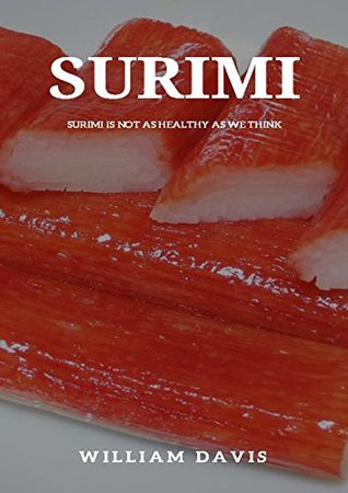 SURIMI, Surimi Is Not As Healthy As We Think