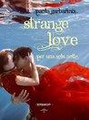 Strange Love by Paola Garbarino
