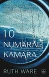 10 Numaralı Kamara by Ruth Ware