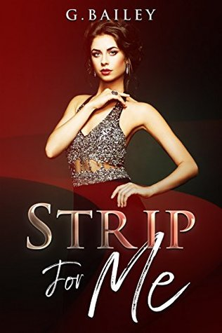 Strip For Me: Part One (Strip For Me, #1)