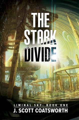 Release Day Review: The Stark Divide (The Liminal Sky – Book 1) by J. Scott Coatsworth