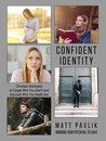 Confident Identity by Matt Pavlik