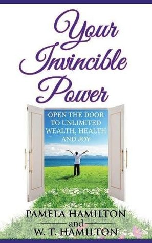 Your Invincible Power: Open the Door to Unlimited Wealth, Health and Joy
