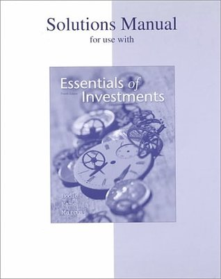 Solutions Manual for Use with Essentials of Investments: 4th ed