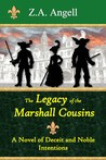The Legacy of the Marshall Cousins by Z.A. Angell