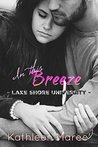 In this Breeze (Lake Shore University #1)