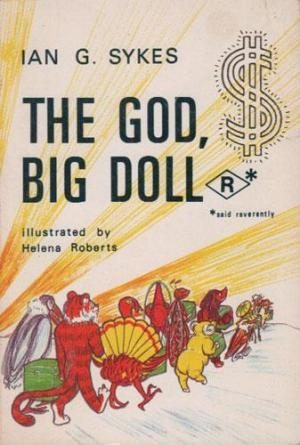 The God, Big Doll *R* (said reverently)