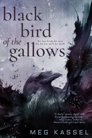 Review: Black Bird of the Gallows by Meg Kassel