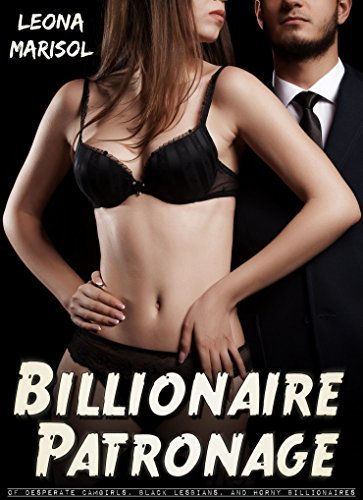 Billionaire Patronage: Of Desperate Camgirls, Black Lesbians, and Horny Billionaires