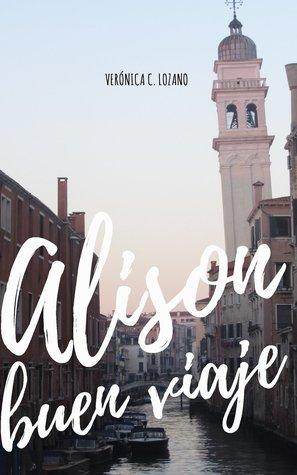 Alison, buen viaje por Veronica C. Lozano