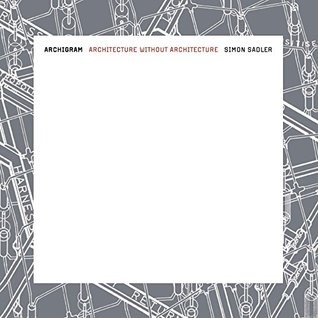 Archigram: Architecture without Architecture (MIT Press)