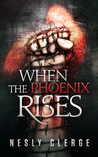 When The Phoenix Rises (The Starks Trilogy, #3)
