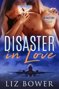 Disaster in Love by Liz Bower