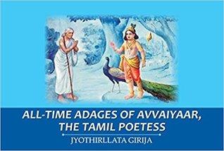 All-time Adages of Avvaiyaar, the Tamil Poetess