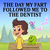 The Day My Fart Followed Me To the Dentist by Ben Jackson