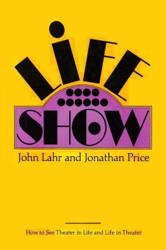 Life-Show: How to See Theater in Life and Life in Theater