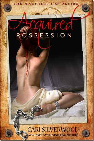 Acquired Possession (The Machinery of Desire, #1)