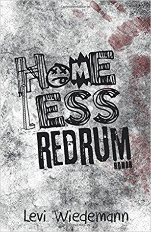 Homeless: Redrum (Homeless, #2)