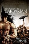 Shadow of the Barbarian: A Legend Will Rise