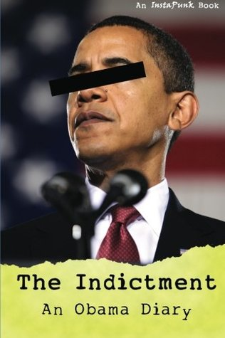 The Indictment: An Obama Diary