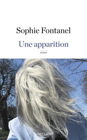 Une apparition by Sophie Fontanel