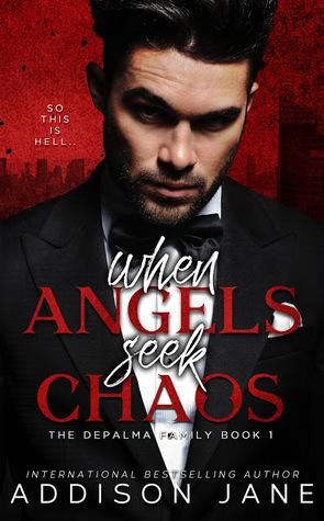 When Angels Seek Chaos (Depalma Family, #1)