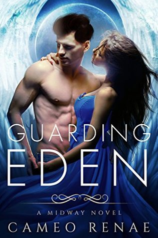 Guarding Eden: A Midway Novel Book One (Hidden Wings)