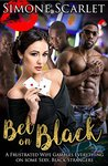 Bet On Black: A Frustrated Wife Gambles Everything on some Sexy, Black Strangers