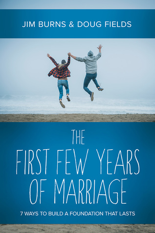 The First Few Years of Marriage: 7 Ways to Build a Foundation That Lasts