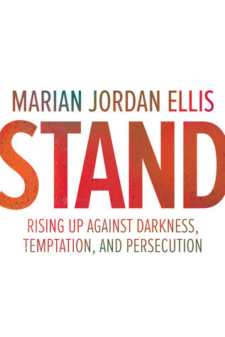 Stand: Rising Up Against Darkness, Temptation, and Persecution