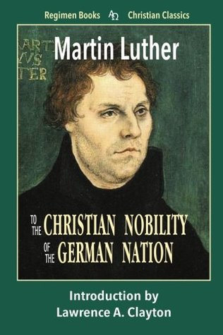 To the Christian Nobility of the German Nation (Ch...