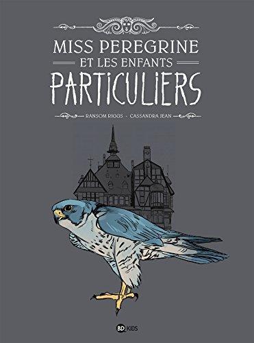 Miss Peregrine et les enfants particuliers, T01