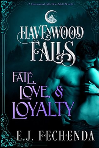 Fate, Love & Loyalty by E.J. Fechenda